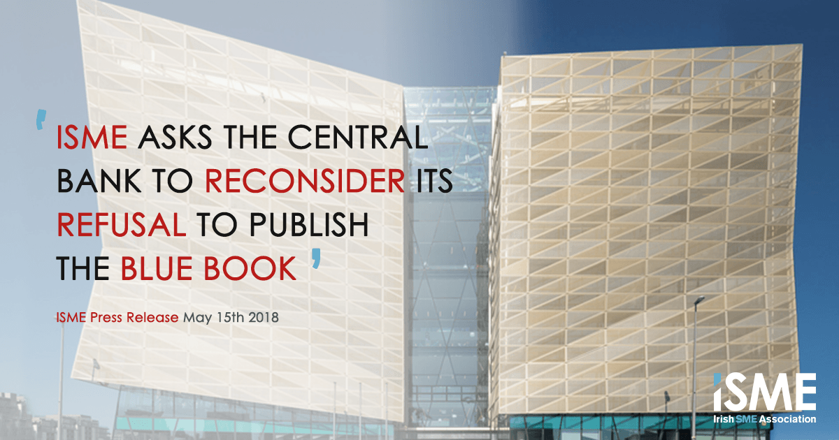 ISME asks the central bank to reconsider its refusal to publish the blue book