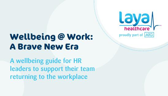 Wellbeing @ Work:  A Brave New Era